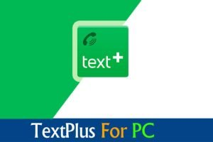 TextPlus For PC Windows Mac Free Download and Install New