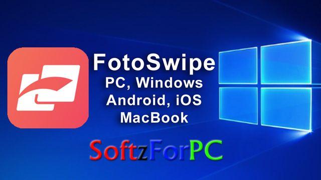 FotoSwipe Install on PC